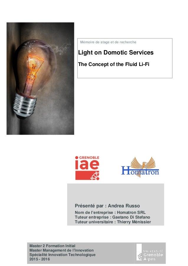Light on Domotic Services The Concept of the Fluid Li-Fi Mémoire de stage et de recherche Présenté par : Andrea Russo Nom ...