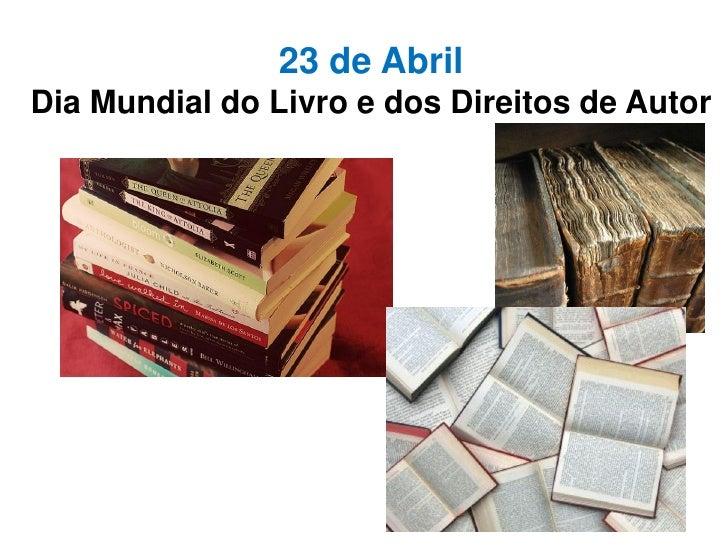 23 de AbrilDia Mundial do Livro e dos Direitos de Autor