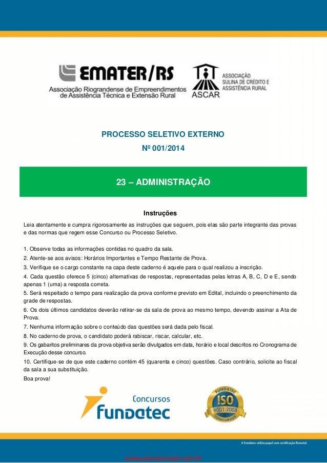 PROCESSO SELETIVO EXTERNO  Nº 001/2014  23 – ADMINISTRAÇÃO  Instruções  Leia atentamente e cumpra rigorosamente as instruç...