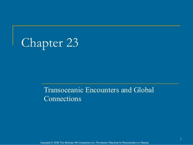 Chapter 23      Transoceanic Encounters and Global      Connections                                                       ...