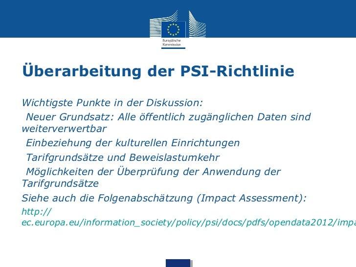 Überarbeitung der PSI-RichtlinieWichtigste Punkte in der Diskussion:-Neuer Grundsatz: Alle öffentlich zugänglichen Daten s...