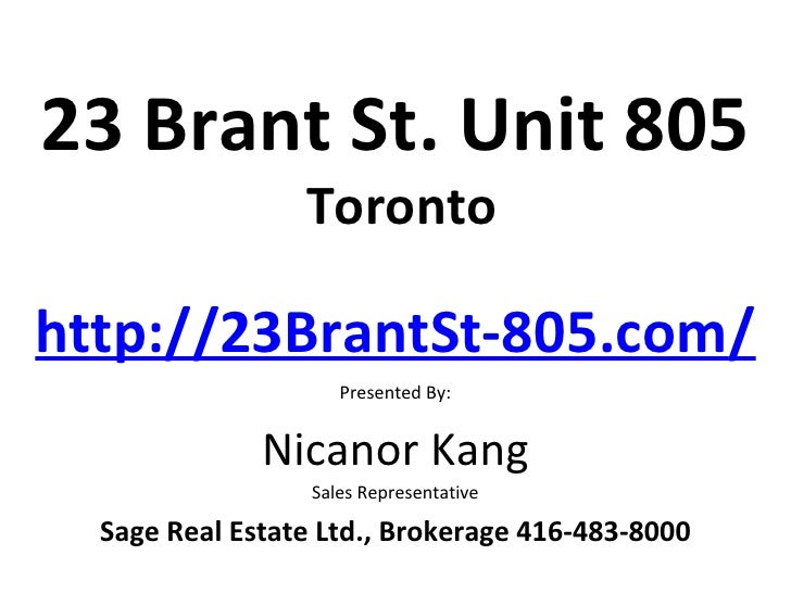 23 Brant St. Unit 805                 Torontohttp://23BrantSt-805.com/                     Presented By:              Nica...