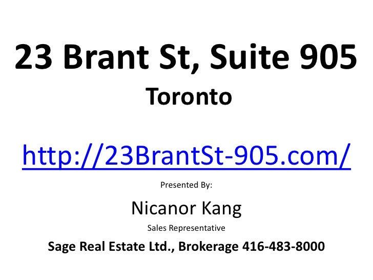 23 Brant St, Suite 905                 Torontohttp://23BrantSt-905.com/                     Presented By:               Ni...