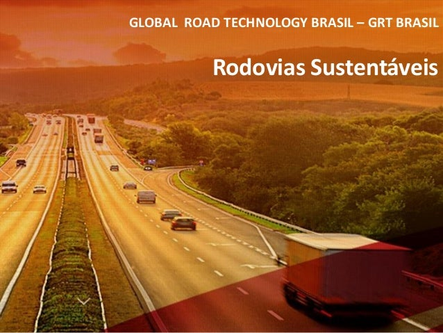 Contracts GLOBAL ROAD TECHNOLOGY BRASIL – GRT BRASIL Rodovias Sustentáveis