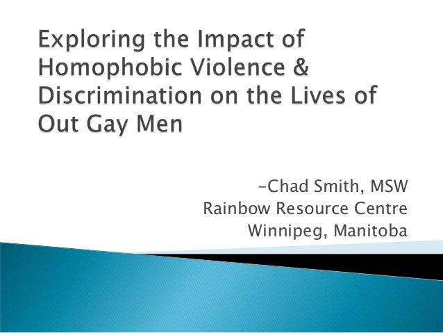 -Chad Smith, MSWRainbow Resource CentreWinnipeg, Manitoba
