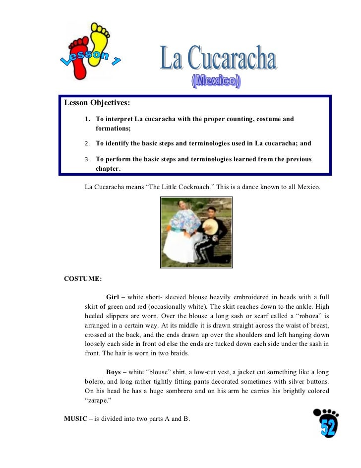 Lesson Objectives:       1. To interpret La cucaracha with the proper counting, costume and          formations;       2. ...