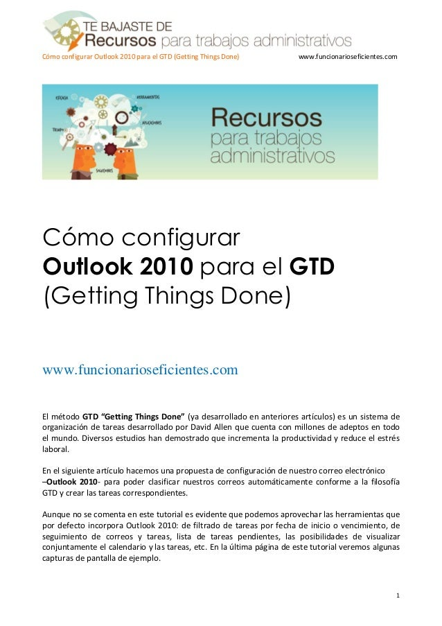 Cómo configurar Outlook 2010 para el GTD (Getting Things Done)        www.funcionarioseficientes.comCómo configurarOutlook...