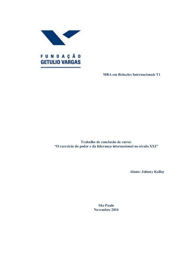 """MBA em Relações Internacionais T1 Trabalho de conclusão de curso: """"O exercício do poder e da liderança internacional no ..."""