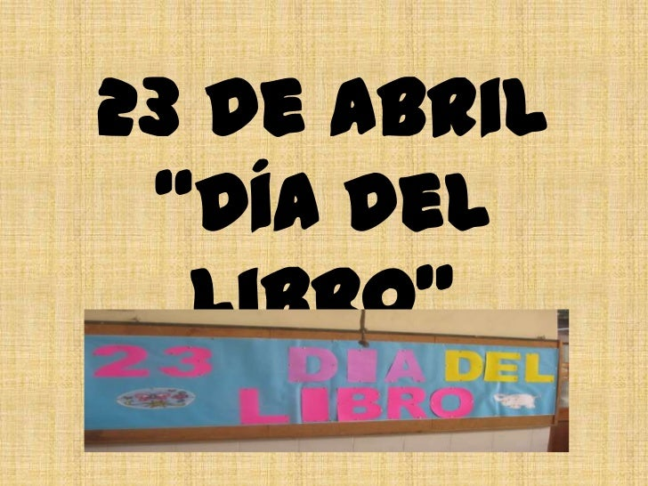 """23 de Abril""""Día del Libro""""<br />"""