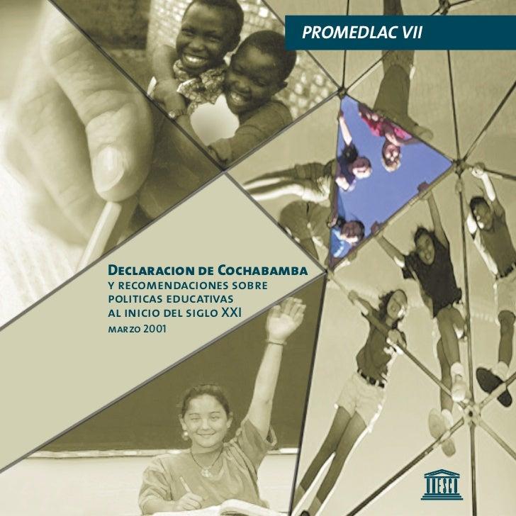 PROMEDLAC VIIDeclaracion de Cochabambay recomendaciones sobrepoliticas educativasal inicio del siglo XXImarzo 2001