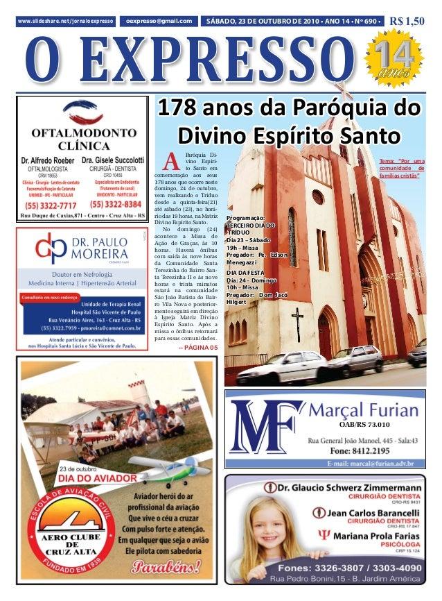 O EXPRESSO www.slideshare.net/jornaloexpresso   oexpresso@gmail.com           SÁBADO, 23 DE OUTUBRO DE 2010 • ANO 14 • Nº ...