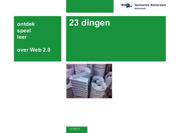23 dingen ontdek  speel leer  over Web 2.0