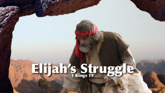 Elijah's Struggle 1 Kings 19