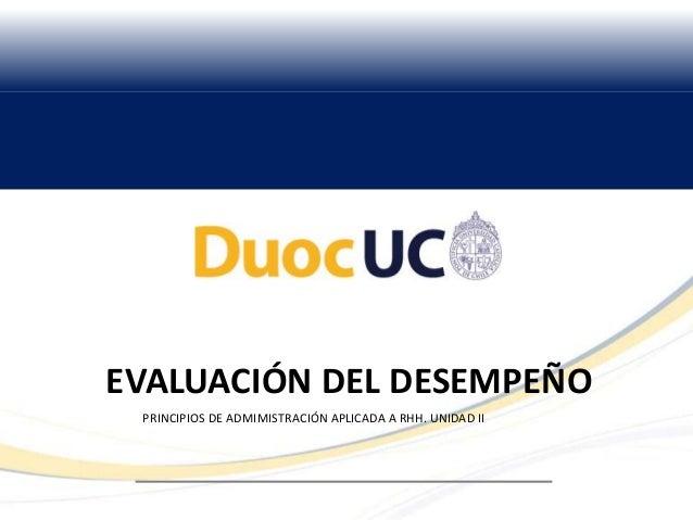 EVALUACIÓN DEL DESEMPEÑO PRINCIPIOS DE ADMIMISTRACIÓN APLICADA A RHH. UNIDAD II