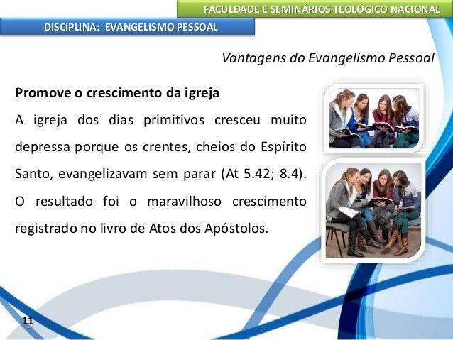 FACULDADE E SEMINÁRIOS TEOLÓGICO NACIONAL DISCIPLINA: EVANGELISMO PESSOAL Vence todos os preconceitos Há casos e ocasiões ...