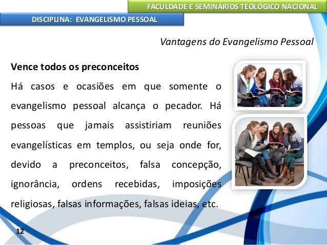 FACULDADE E SEMINÁRIOS TEOLÓGICO NACIONAL DISCIPLINA: EVANGELISMO PESSOAL É a Bíblia, é evidente. Ela é a Palavra de Deus,...