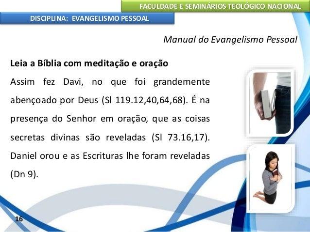 FACULDADE E SEMINÁRIOS TEOLÓGICO NACIONAL DISCIPLINA: EVANGELISMO PESSOAL Aplique a leitura da Bíblia primeiro a você mesm...