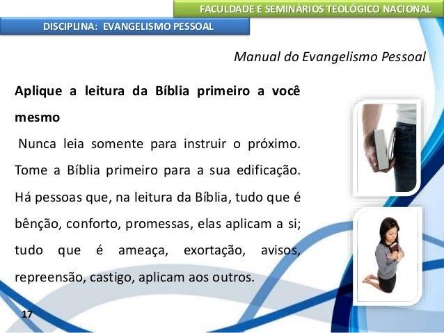FACULDADE E SEMINÁRIOS TEOLÓGICO NACIONAL DISCIPLINA: EVANGELISMO PESSOAL Leia a Bíblia toda A Bíblia é a revelação progre...