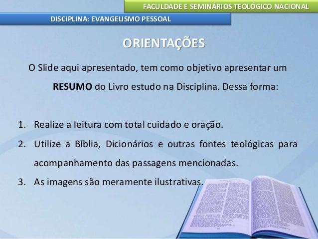 FACULDADE E SEMINÁRIOS TEOLÓGICO NACIONAL DISCIPLINA: EVANGELISMO PESSOAL Evangelismo é evangelizar, isto é, espalhar as b...