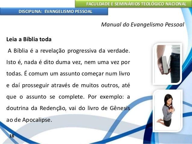 FACULDADE E SEMINÁRIOS TEOLÓGICO NACIONAL DISCIPLINA: EVANGELISMO PESSOAL Observações úteis e práticas no estudo da Bíblia...