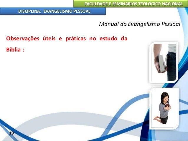 FACULDADE E SEMINÁRIOS TEOLÓGICO NACIONAL DISCIPLINA: EVANGELISMO PESSOAL Apontamentos individuais. Habitue-se a tomar not...