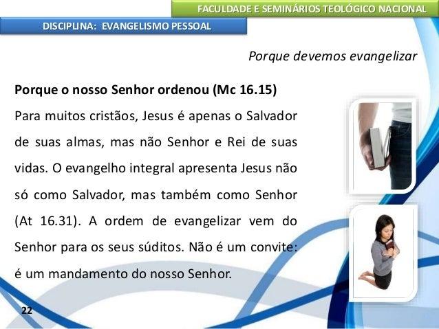 FACULDADE E SEMINÁRIOS TEOLÓGICO NACIONAL DISCIPLINA: EVANGELISMO PESSOAL Porque temos recebido de Deus talentos, e assim ...