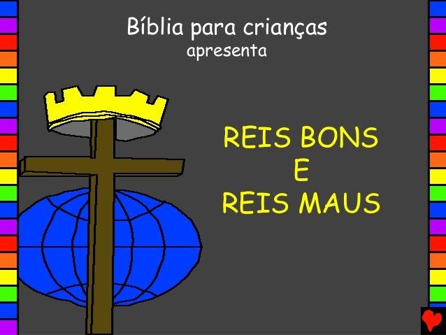 REIS BONS E REIS MAUS Bíblia para crianças apresenta