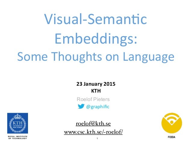 1 @graphific Roelof Pieters Visual-­‐Seman3c	    Embeddings: