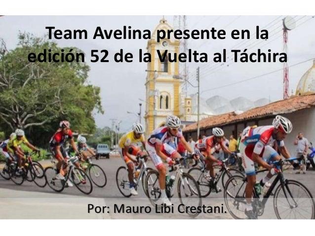 Team Avelina presente en la edición 52 de la Vuelta al Táchira Por: Mauro Libi Crestani.