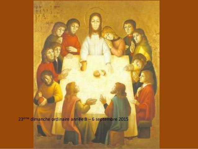 23ème dimanche ordinaire année B – 6 septembre 2015