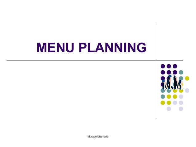 MENU PLANNING  Murage Macharia