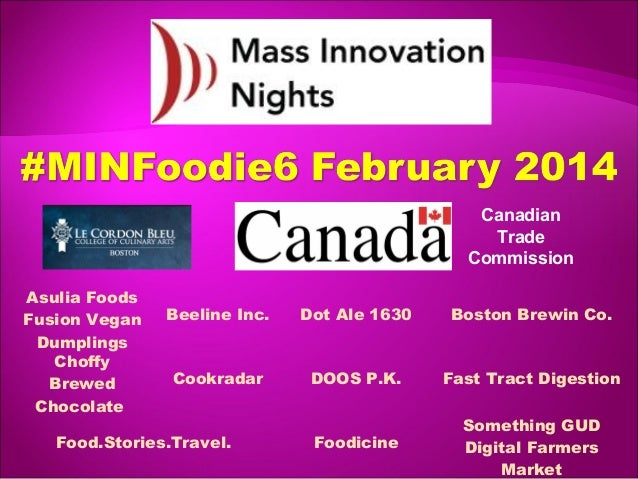 Canadian Trade Commission Asulia Foods Fusion Vegan Dumplings Choffy Brewed Chocolate   Beeline Inc.  Dot Ale 1630  Boston...