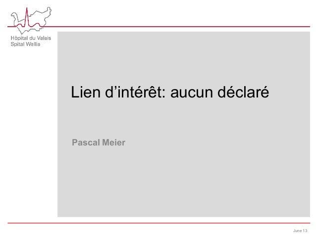 Lien d'intérêt: aucun déclaré June 13 Pascal Meier