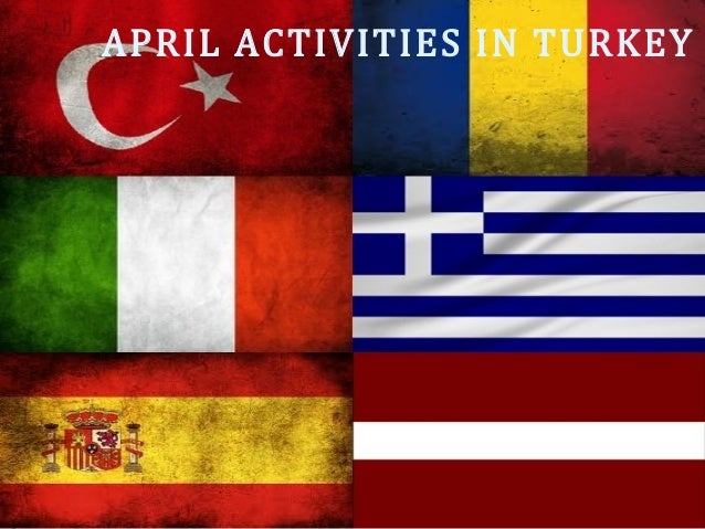 APRIL ACTIVITIES IN TURKEY