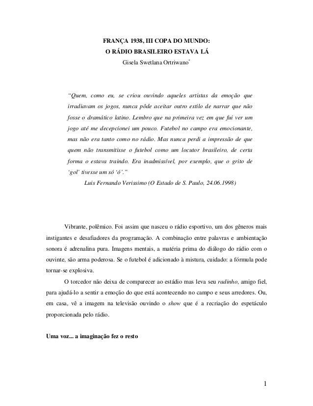 """FRANÇA 1938, III COPA DO MUNDO: O RÁDIO BRASILEIRO ESTAVA LÁ Gisela Swetlana Ortriwano*  """"Quem, como eu, se criou ouvindo ..."""