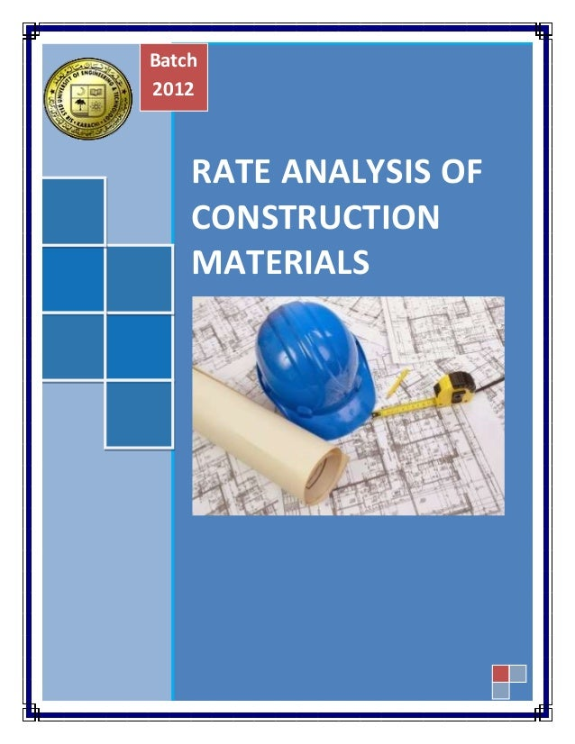 Batch  2012  RATE ANALYSIS OF  CONSTRUCTION  MATERIALS