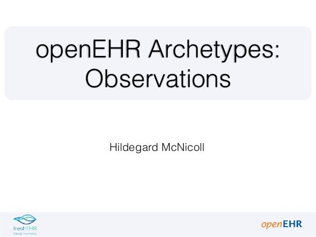 Hildegard McNicoll openEHR Archetypes: Observations