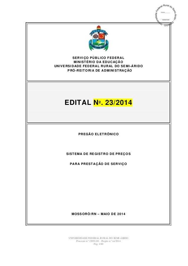 UNIVERSIDADE FEDERAL RURAL DO SEMI-ÁRIDO Processo n.º 23091.00 – Pregão n.º xx/2014 Pág. 1/80 SERVIÇO PÚBLICO FEDERAL MINI...