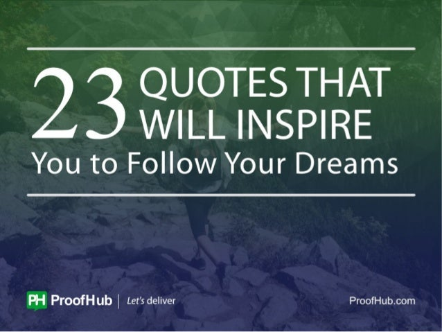 23 quotes that will inspire you to follow your dreams