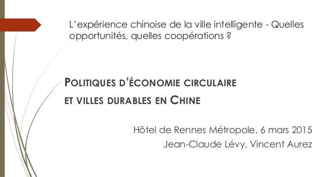 L'expérience chinoise de la ville intelligente - Quelles opportunités, quelles coopérations ? POLITIQUES D'ÉCONOMIE CIRCUL...