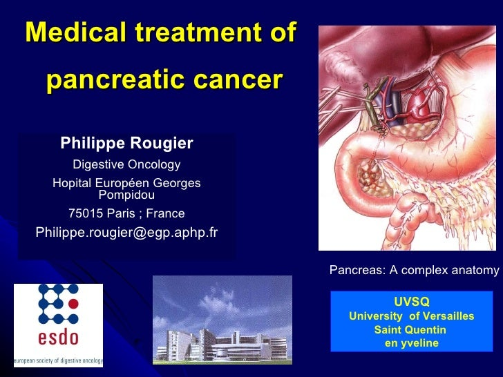 Medical treatment of  pancreatic cancer UVSQ University  of Versailles Saint Quentin  en yveline Philippe Rougier Digestiv...