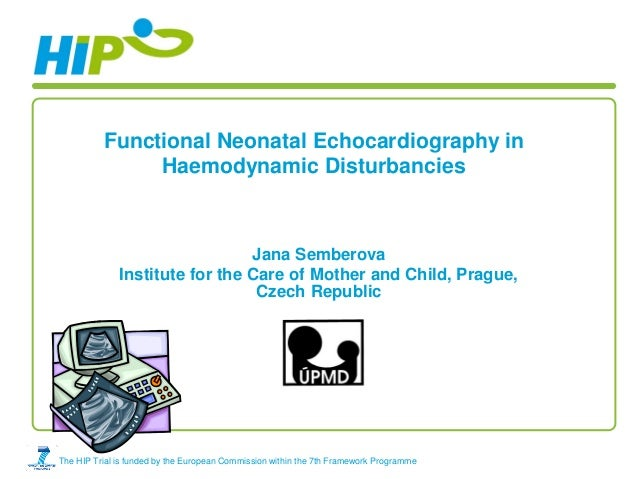 Functional Neonatal Echocardiography in               Haemodynamic Disturbancies                                Jana Sembe...