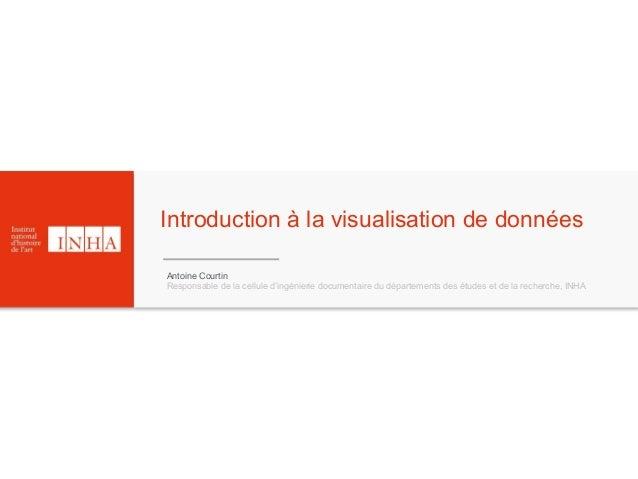 Antoine Courtin Responsable de la cellule d'ingénierie documentaire du départements des études et de la recherche, INHA In...
