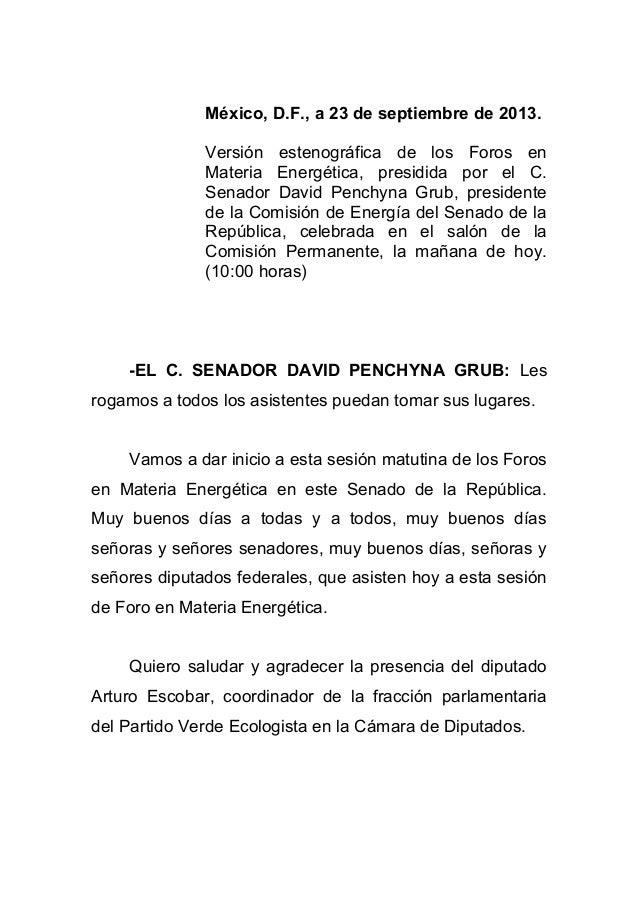 México, D.F., a 23 de septiembre de 2013. Versión estenográfica de los Foros en Materia Energética, presidida por el C. Se...