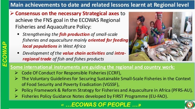 « …ECOWAS OF PEOPLE …» ECOWAP Main achievements to date and related lessons learnt at Regional level ➢ Consensus on the ne...