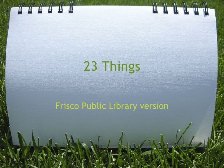 23 Things Frisco Public Library version