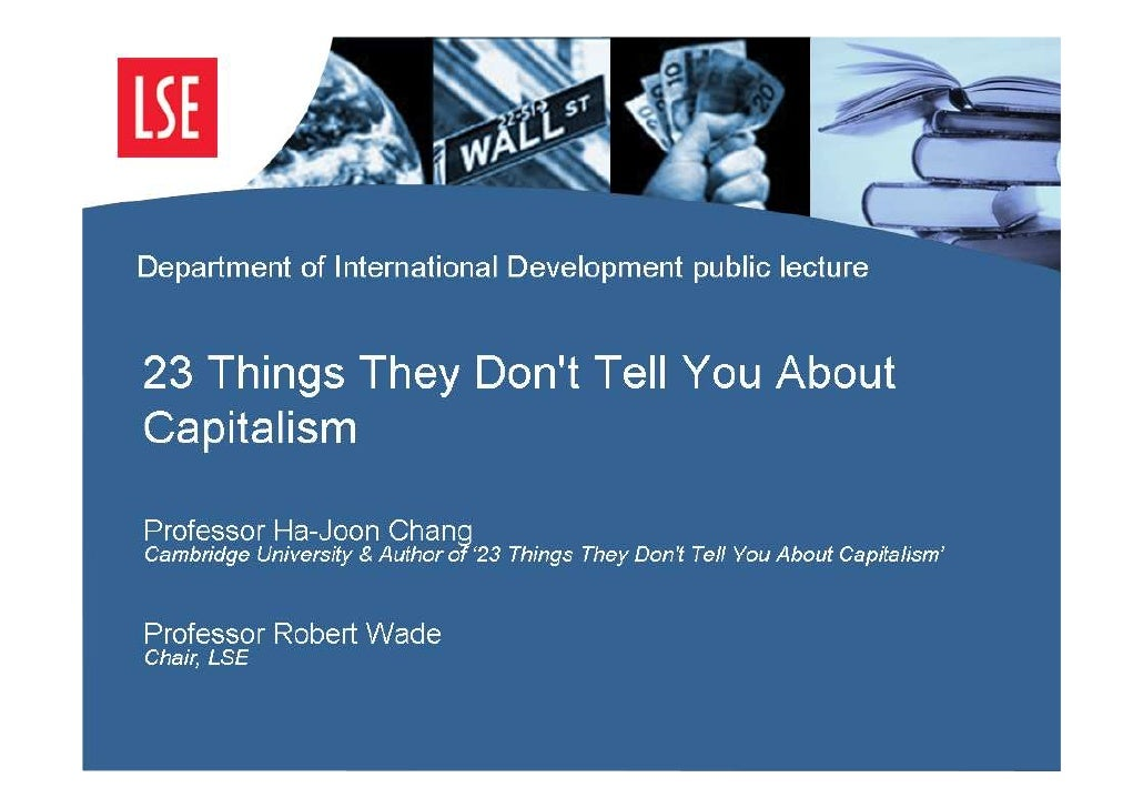 Department of International Development public lecture23 Things They Dont Tell You About CapitalismProfessor Ha-Joon Chang...
