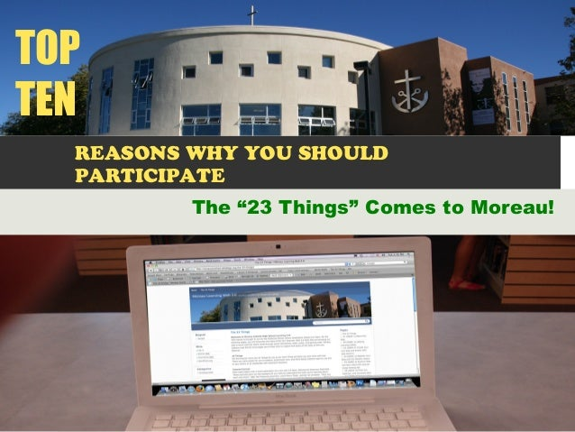 """REASONS WHY YOU SHOULD PARTICIPATE The """"23 Things"""" Comes to Moreau! TOP TEN"""