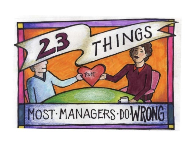 Most managers make  mistakes. They do a lot of  things wrong.  Who could be surprised?  Managers don't get a lot of  guida...