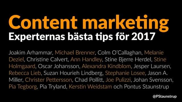 Content marke+ng Joakim Arhammar, Michael Brenner, Colm O'Callaghan, Melanie Deziel, Chris9ne Calvert, Ann Handley, S9ne B...